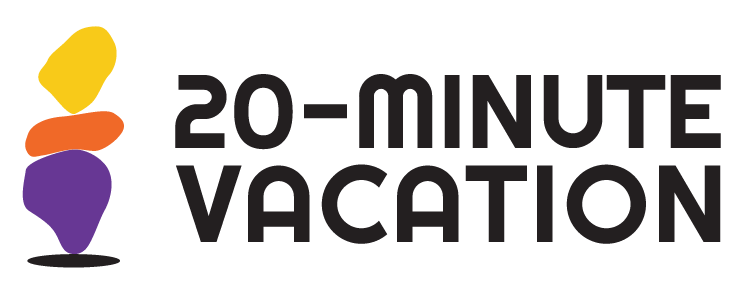 20-Minute Vacation